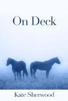 On Deck (Dark Horse, #2.1) - Kate Sherwood