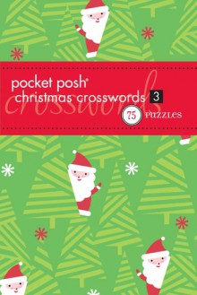 PUZZLES: Pocket Posh Christmas Crosswords 3: 75 Puzzles - NOT A BOOK