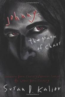 Johnny, the Mark of Chaos: An Urban Dark Fantasy (Tazmark Dark Fantasy/Horror Series) - Susan D. Kalior