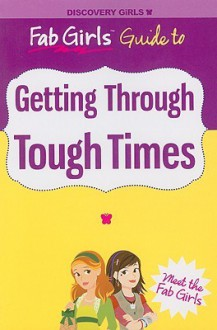 Fab Girls Guide to Getting Through Tough Times - Sarah J. Verney