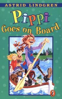 Pippi Goes on Board - Florence Lamborn,Nancy Seligsohn,Astrid Lindgren