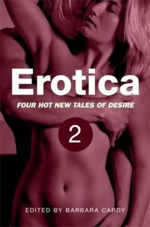Erotica, Volume 2: Golden Shower / MILF / Tease / Voyeur (a Mammoth Erotica Short) - Barbara Cardy