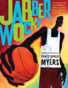 Jabberwocky - Lewis Carroll, Christopher Myers
