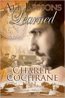 All Lessons Learned - Charlie Cochrane