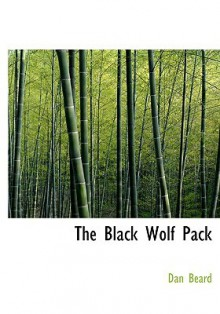 The Black Wolf Pack - Dan Beard