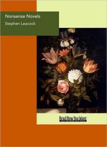 Nonsense Novels - Stephen Leacock
