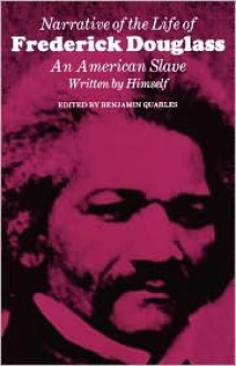 Narrative of the Life of Frederick Douglass: An American Slave, Written by Himself - Frederick Douglass