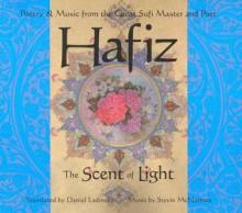Hafiz: The Scent of Light - Hafez, حافظ
