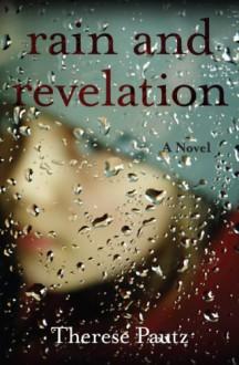 Rain and revelation - Therese Pautz