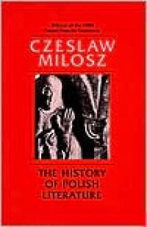 The History of Polish Literature, Updated edition - Czesław Miłosz