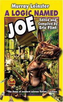 A Logic Named Joe - Murray Leinster, Eric Flint
