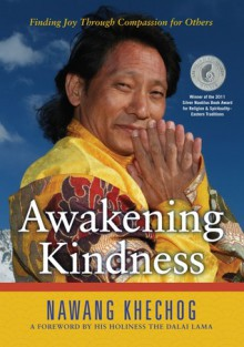 Awakening Kindness: Finding Joy Through Compassion for Others - Nawang Khechog, Dalai Lama XIV