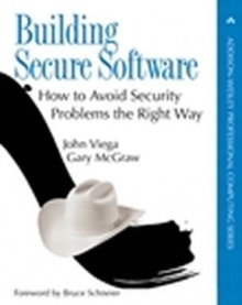 Building Secure Software: How to Avoid Security Problems the Right Way - John Viega, Gary McGraw