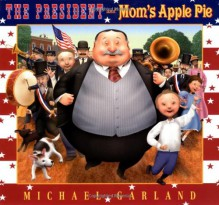 The President and Mom's Apple Pie - Michael Garland