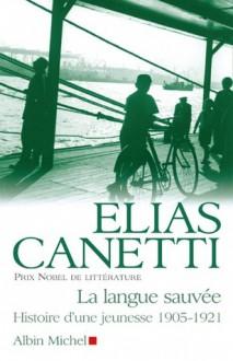 La Langue sauvée - Elias Canetti