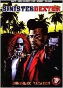 Sinister Dexter: Gunshark Vacation (Sinister Dexter) - Dan Abnett, Charles A. Gillespie, David Millgate