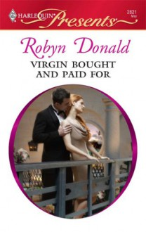 Virgin Bought and Paid For (Harlequin Presents, #2821) - Robyn Donald
