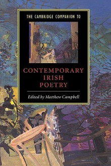 The Cambridge Companion to Contemporary Irish Poetry - Matthew Campbell