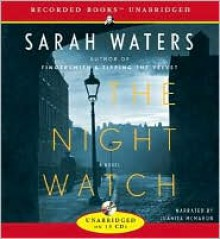 The Night Watch - Read by Juanita McMahon, Narrated by David Chandler, Sarah Waters