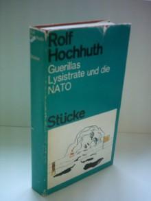 Rolf Hochhuth: Guerillas / Lysistrate und die NATO - Rolf Hochhuth