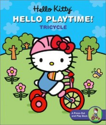 Hello Kitty, Hello Playtime!: Tricycle: A Press-Out and Play Book - Steve Light
