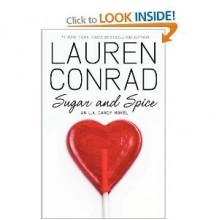 Sugar and Spice. Lauren Conrad, 2010 - Lauren Conrad
