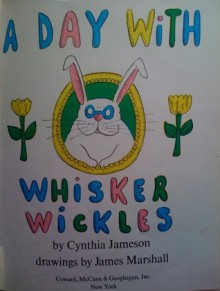 A Day with Whisker Wickles - Cynthia Jameson, James Marshall