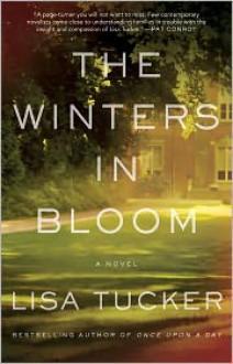 The Winters in Bloom: A Novel - Lisa Tucker