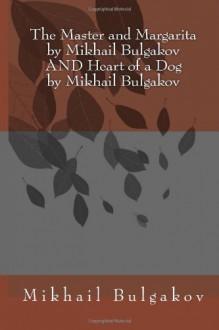 The Master and Margarita/Heart of a Dog - Mikhail Bulgakov