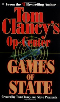 Games of State (Tom Clancy's Op-Center, #3) - Tom Clancy,Jeff Rovin,Steve Pieczenik
