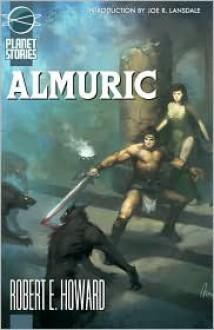Almuric - Robert E. Howard, Joe R. Lansdale, Andrew Hou