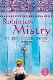 Das Gleichgewicht der Welt : Roman - Rohinton Mistry, Matthias Müller