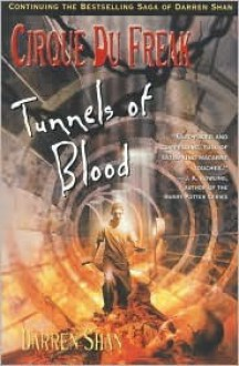Tunnels of Blood (Cirque Du Freak Series #3), Vol. 3 - Darren Shan