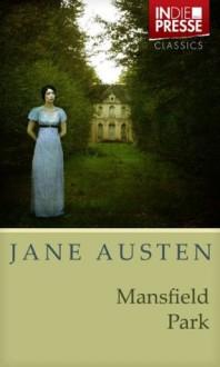 Jane Austen - Mansfield Park (Vollständige deutsche Ausgabe) (IDP Classics) (German Edition) - Daniel Reich, Jane Austen