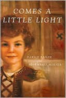 Comes A Little Light - Darice Bailer, Rosemarie Molser, Nancy Stember