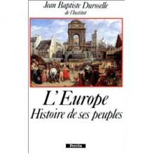 L'europe: Histoire De Ses Peuples - Jean-Baptiste Duroselle