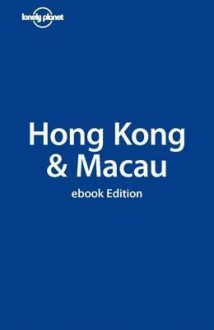 HongKong and Macau - Andrew Stone, Lonely Planet