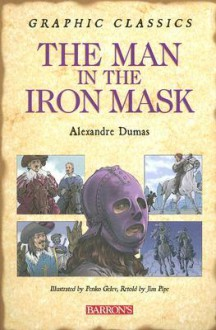 The Man in the Iron Mask - Penko Gelev, Jim Pipe, Alexandre Dumas