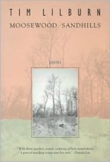 Moosewood Sandhills - Tim Lilburn