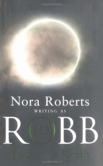 Loyalty In Death - Nora Roberts (Writing as J. D. Robb)