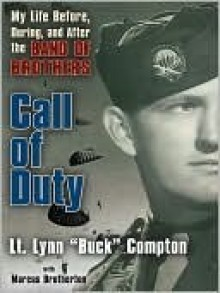 Call of Duty: My Life Before, During and After the Band of Brothers - Lynn Compton