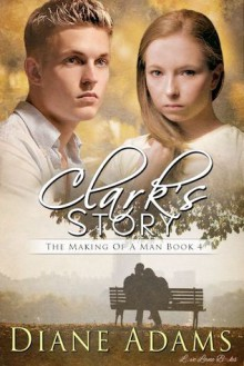 Clark's Story (The Making of a Man, #4) - Diane Adams