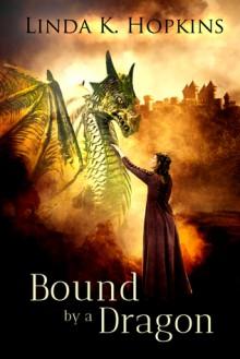 Bound by a Dragon - Linda K. Hopkins