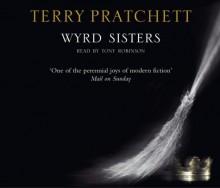 Wyrd Sisters - Terry Pratchett, Tony Robinson