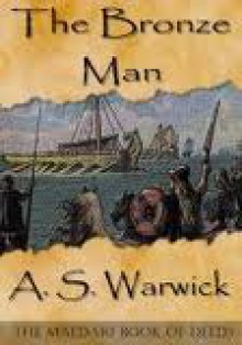 The Bronze Man - A.S. Warwick