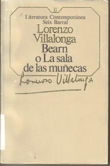Bearn o La sala de las munecas / Bearn Or The Doll Hall - Llorenç Villalonga
