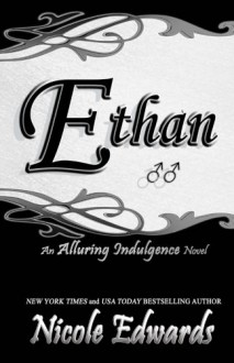 Ethan: An Alluring Indulgence Novel (Volume 5) - Nicole Edwards