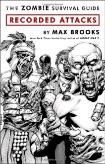 The Zombie Survival Guide: Recorded Attacks - Ibraim Roberson, Max Brooks