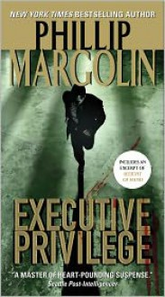 Executive Privilege - Phillip Margolin