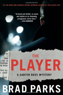 The Player: A Mystery - Brad Parks